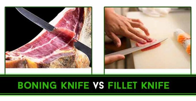 Boning Knife vs Fillet Knife: How These 2 Tools Differ?