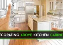 17 Things to Consider For Decorating Above Kitchen Cabinets