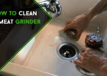 How to Clean a Meat Grinder in 6 Steps & 3 Steps for Future?