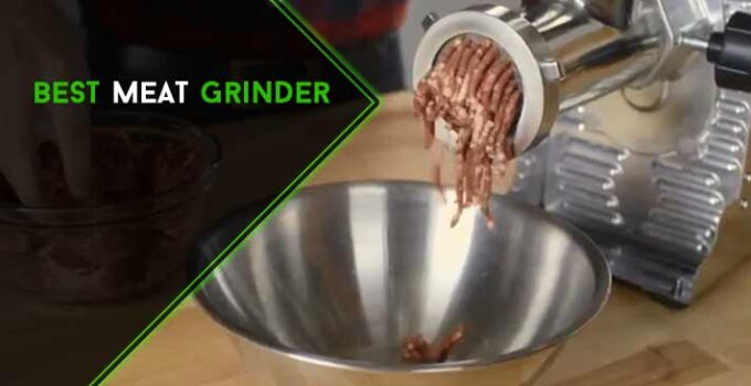 10 Check Lists to Get Best Meat Grinder for Your Kitchen