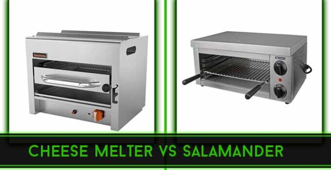Cheese Melter vs Salamander : What Are the Key Differences?
