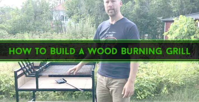 How to Build a Wood Burning Grill : Guideline for Beginners