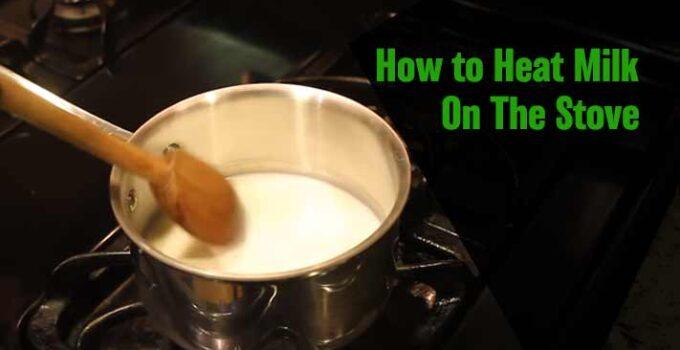 How to Heat Milk on Stove : 3 Easy Methods Explained